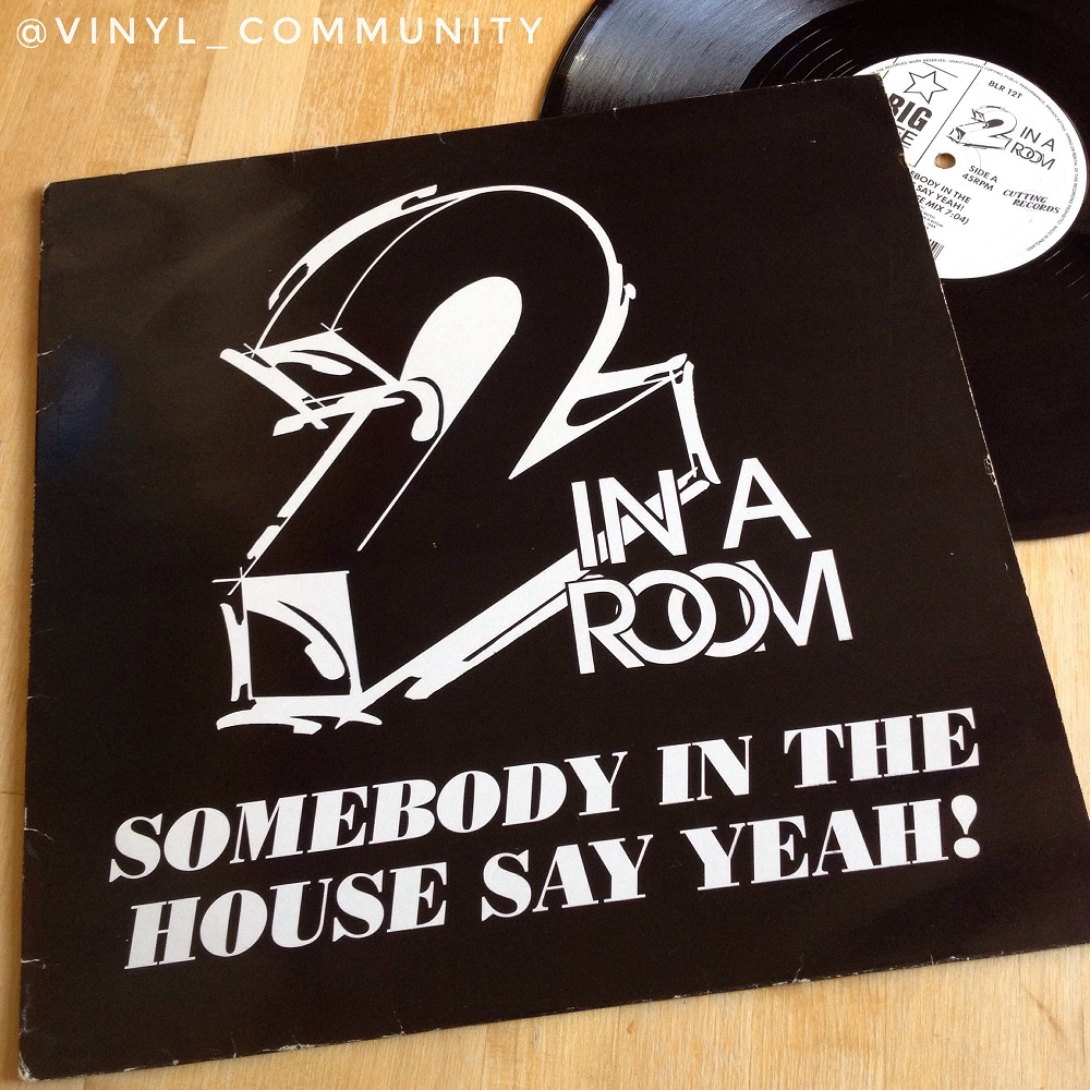 2 In A Room Somebody In The House Say Yeah! 12 inch vinyl